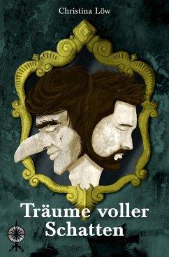 Träume voller Schatten (eBook, ePUB) - Löw, Christina