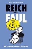 Reich trotz Faul (eBook, ePUB)