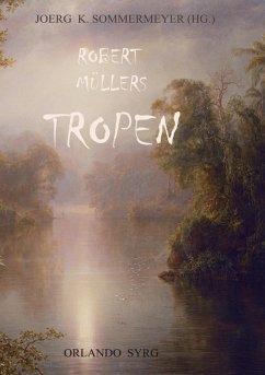 Robert Müllers Tropen (eBook, ePUB)