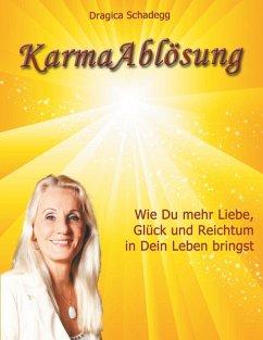 Karmaablösung (eBook, ePUB) - Schadegg, Dragica