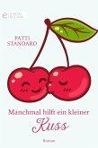 Manchmal hilft ein kleiner Kuss (eBook, ePUB)