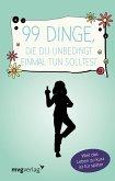 99 Dinge, die du unbedingt einmal tun solltest (eBook, ePUB)