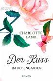 Der Kuss im Rosengarten (eBook, ePUB)