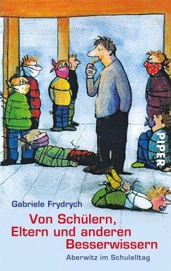 Von Schülern, Eltern und anderen Besserwissern (eBook, ePUB) - Frydrych, Gabriele