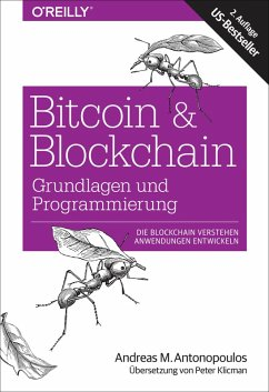 Bitcoin & Blockchain - Grundlagen und Programmierung (eBook, PDF) - Antonopoulos, Andreas M.