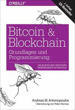 Bitcoin & Blockchain - Grundlagen und Programmi...