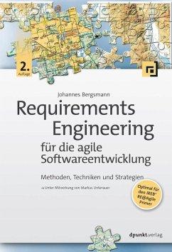 Requirements Engineering für die agile Softwareentwicklung (eBook, ePUB) - Bergsmann, Johannes