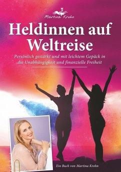 Heldinnen auf Weltreise (eBook, ePUB) - Krohn, Martina