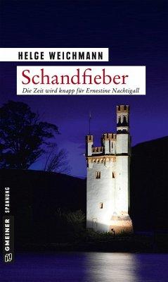 Schandfieber / Ernestine Nachtigall Bd.5 - Weichmann, Helge