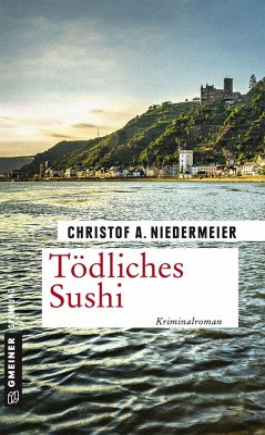 Tödliches Sushi / Jo Weidinger Bd.3 - Niedermeier, Christof A.