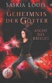 Asche des Krieges / Geheimnis der Götter Bd.4