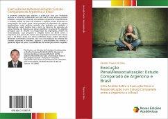 Execução Penal/Ressocialização: Estudo Comparado de Argentina e Brasil