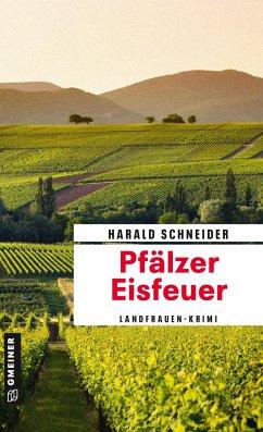 Pfälzer Eisfeuer - Schneider, Harald
