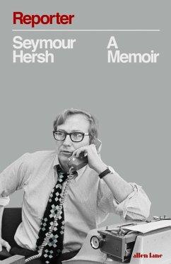 Reporter (eBook, ePUB) - Hersh, Seymour M.