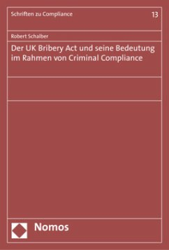 Der UK Bribery Act und seine Bedeutung im Rahmen von Criminal Compliance - Schalber, Robert