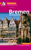 Bremen MM-City - mit Bremerhaven Reiseführer Michael Müller Verlag