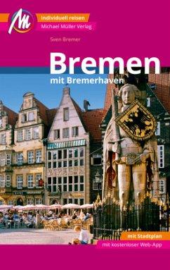 Bremen MM-City Reiseführer Michael Müller Verlag - Bremer, Sven