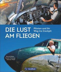 Die Lust am Fliegen - Röben, Astrid;Hartung, Gunter;Plath, Dietmar