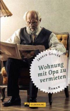 Wohnung mit Opa zu vermieten - Geiger, Ingrid