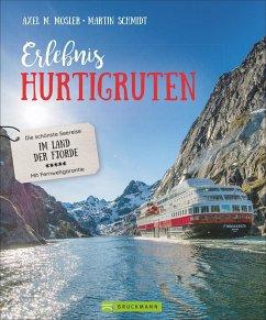 Erlebnis Hurtigruten - Mosler, Axel M.; Schmidt, Martin
