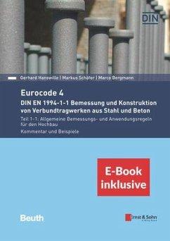 Eurocode 4 - DIN EN 1994-1-1 Bemessung und Konstruktion von Verbundtragwerken aus Stahl und Beton. - Hanswille, Gerhard;Bergmann, Marco;Schäfer, Markus