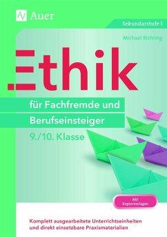 Ethik für Fachfremde und Berufseinsteiger 9-10 - Richling, Michael