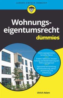 Wohnungseigentumsrecht für Dummies - Adam, Ulrich
