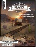 Von Schamanen und Geisterstädten / Escape Adventures Bd.2