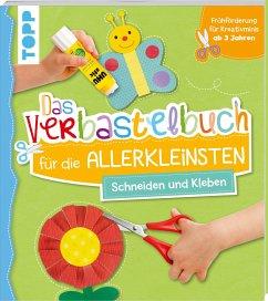 Das Verbastelbuch für die Allerkleinsten - Schneiden und Kleben - frechverlag