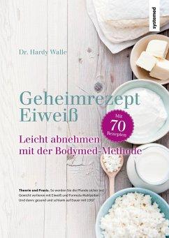Geheimrezept Eiweiß - Walle, Hardy