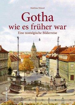 Gotha wie es früher war - Wenzel, Matthias