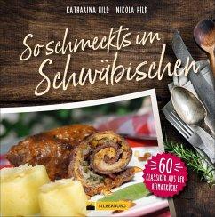 So schmeckt's im Schwäbischen - Hild, Katharina; Hild, Nikola