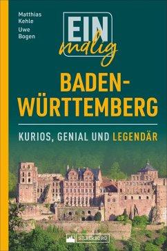 Einmalig Baden-Württemberg - Kehle, Matthias; Bogen, Uwe