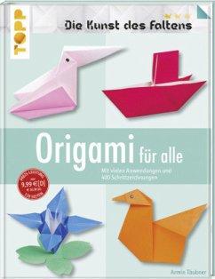 Origami für alle (Die Kunst des Faltens) - Täubner, Armin