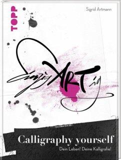 Calligraphy yourself - Artmann, Sigrid