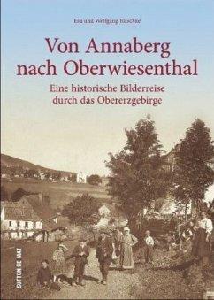 Von Annaberg nach Oberwiesenthal - Blaschke, Eva; Blaschke, Wolfgang