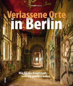 Verlassene Orte in Berlin - Boberg, Daniel
