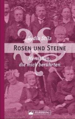 Rosen und Steine - Stilz, Lydia