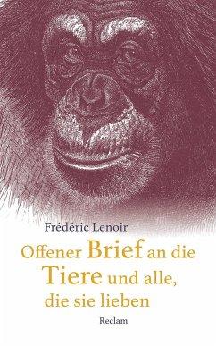 Offener Brief an die Tiere und alle, die sie lieben - Lenoir, Frédéric
