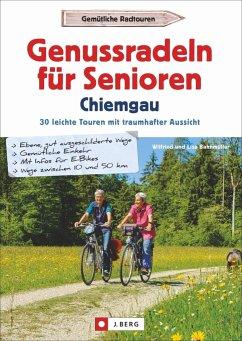 Genussradeln für Senioren im Chiemgau - Bahnmüller, Wilfried; Bahnmüller, Lisa