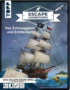 Von Schmugglern und Entdeckern / Escape Adventures Bd.4 - Frenzel, Sebastian; Zimpfer, Simon