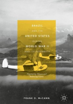 Brazil and the United States during World War II and Its Aftermath - McCann, Frank D.