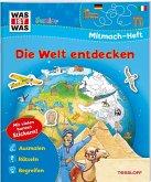 WAS IST WAS Junior Mitmach-Heft Die Welt entdecken
