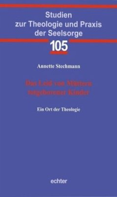 Das Leid von Müttern totgeborener Kinder - Stechmann, Annette