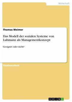 Das Modell der sozialen Systeme von Luhmann als Managementkonzept - Weimer, Thomas