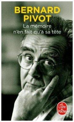 La Mémoire n'en fait qu'à sa tête - Pivot, Bernard