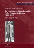 Der russisch-deutsche Europäer: Fedor Avgustovic Stepun (1884-1965)