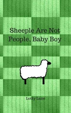 Sheeple Are Not People, Baby Boy (eBook, ePUB) - Lane, Lotty