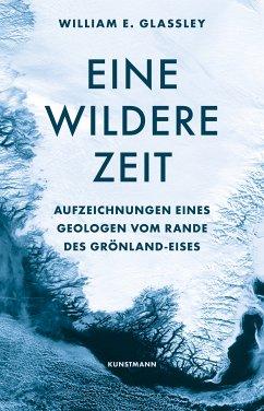 Eine wildere Zeit (eBook, ePUB) - Glassley, William E.
