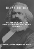 Heinz Duthel: Theses on Karl Marx, Pierre Bourdieu and Michel Foucault (eBook, ePUB)